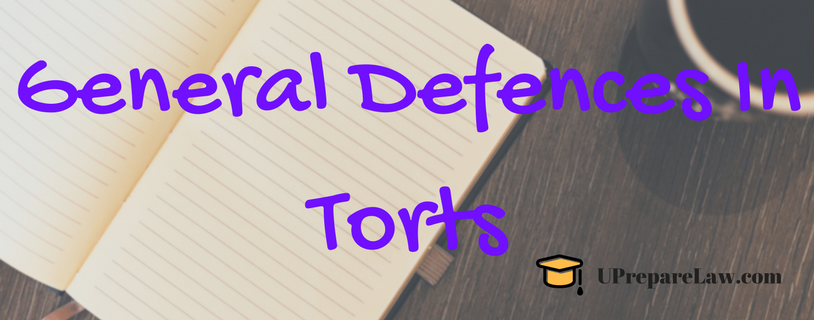General Defences In Torts law notes with cases