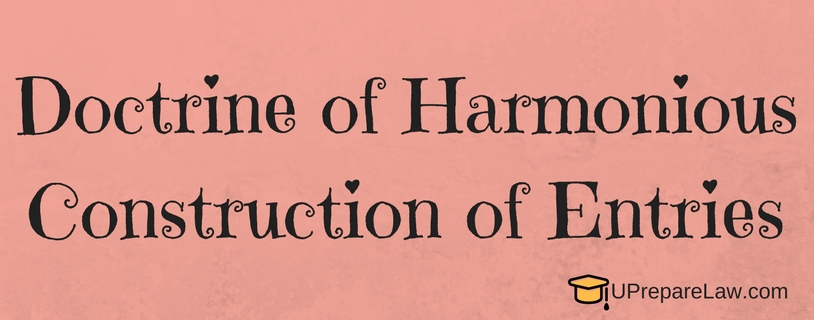 Doctrine of Harmonious Construction of Entries